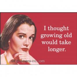 growingoldtakelonger