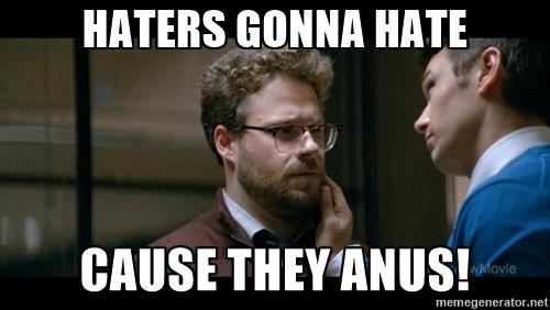 haters-gonna-hate-and-ainters-gonna-aint-haters-gonna-hate-cause-they-anus